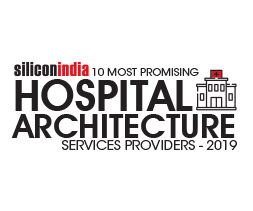 10 Most Promising Hospital Architecture Services Providers - 2019