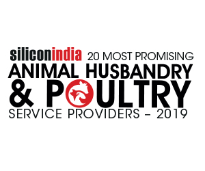 20 Most Promising Animal Husbandry & Poultry Product Providers – 2019