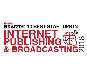 10 Best Startups in Internet Publishing & Broadcasting - 2018