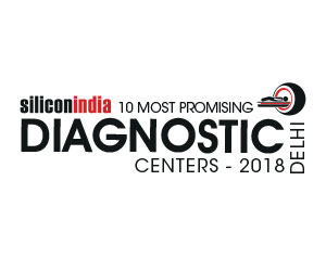 10 Most Promising Diagnostic Centres, Delhi - 2018