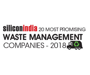 20 Most Promising Waste Management Companies- 2018