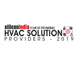 Top 10 Most Promising HVAC Solution Providers - 2019