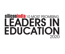 10 Most Promising Leaders in Education -  2020