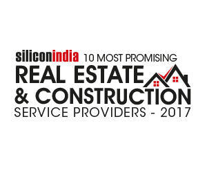 10 Most Promising Real Estate & Construction Service Providers – 2017