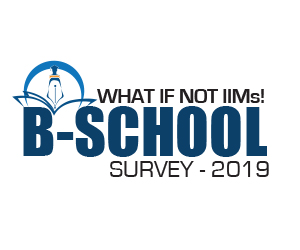 What if Not IIMs! B-School Survey – 2019