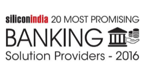 20 Most Promising Banking Solution Companies in India - 2016