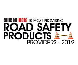 10 Most Promising Road Safety Products Providers - 2019
