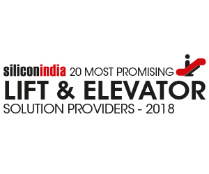 20 Most Promising Lift & Elevator Solution Providers - 2018