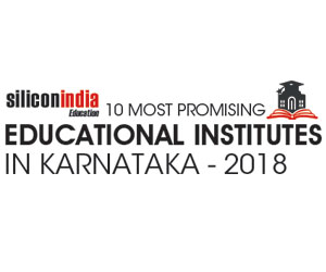10 Most Promising Education Institutes in Karnataka -2018