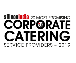 20 Most Promising Corporate Catering Service Providers – 2019