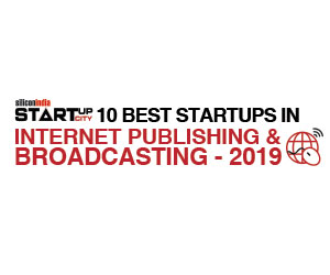 10 Best Startups in Internet Publishing and Broadcasting - 2019