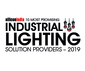 10 Most Promising Industrial Lighting Providers - 2019