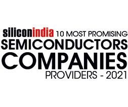 10 Most Promising Semiconductors Companies - 2021