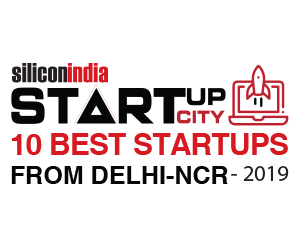 10 Best Startups from Delhi-NCR - 2019