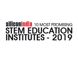 10 Most Promising STEM Education Institutes - 2019