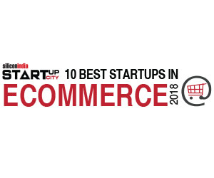 10 Best Startups in E- Commerce - 2018