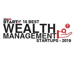 10 Best Wealth Management Startups - 2019