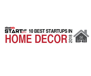 10 Best Startups in Home Decor – 2018