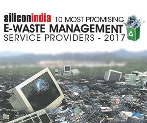 10 Most Promising E-waste Management Service Providers-2017