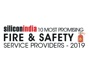 10 Most Promising Fire & Safety Service Providers - 2019