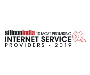 10 Most Promising Internet Service Providers - 2019