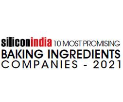 10 Most Promising Baking Ingredients Companies - 2021