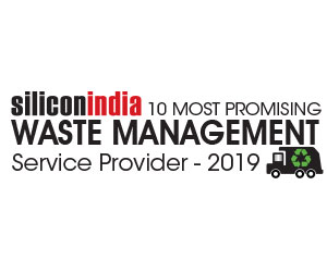 10 Most Promising Waste Management Service Providers – 2019