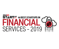 10 Best Startups in Financial Services - 2019