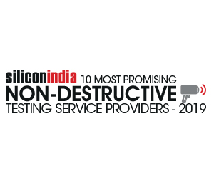 10 Most Promising Non Destructive Testing Service Providers – 2019