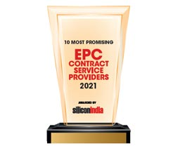 10 Most Promising EPC Contract Service Providers - 2021