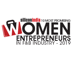 10 Most Promising Women Entrepreneurs in F&B Industry - 2019
