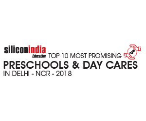 10 Most Promising Preschools and Day Cares in Delhi-NCR - 2018