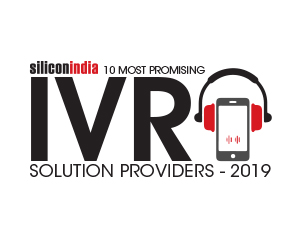 10 Most Promising IVR Solution Providers – 2019