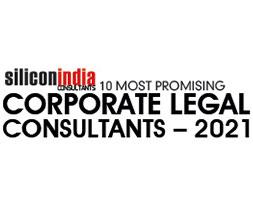10 Most Promising Corporate Legal Consultants - 2021