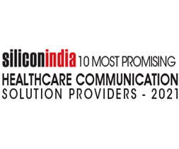 10 Most Promising Healthcare Communication Solution Providers - 2021