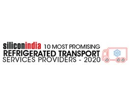 10 Most Promising Refrigerated Transport Services Providers - 2020