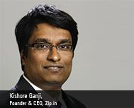Kishore Ganji, CEO & Founder, Zip.in