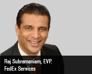 Raj Subramaniam, Executive Vice President, Global Strategy, Marketing & Communications, FedEx Servi