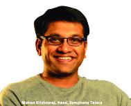 By Mohan Krishnaraj, Head - User Experience Group, Symphony Teleca