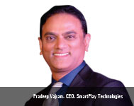 By Pradeep Vajram, CEO, SmartPlay Technologies