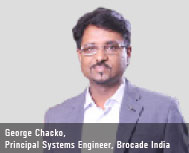 George Chacko, Principal Systems Engineer, Brocade India