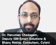 Dr. Hanuman Chodagam, Deputy GM-Smart Solutions & Bhanu Rekha, Consultant, Cyient