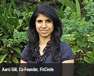 Aarti Gill, Co-Founder, FitCircle