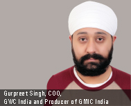Gurpreet Singh, COO, GWC India and Producer of GMIC India