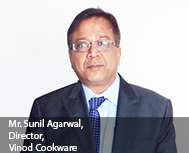 Mr. Sunil Agarwal, Director, Vinod Cookware