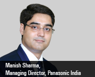 Manish Sharma,  Managing Director, Panasonic India