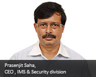 Prasenjit Saha, CEO - IMS & Security Division, Happiest Minds Technologies