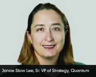 By Janae Stow Lee, Senior Vice President of Strategy, Quantum