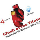 Clash of the Titans Adobe Air Vs Microsoft Silverlight