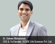 Dr. Saleem Mohammed, CEO & Co-Founder, XCODE Life Sciences Pvt. Ltd.